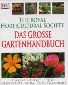 Das große Gartenhandbuch. Planung, Anlage, Pflege