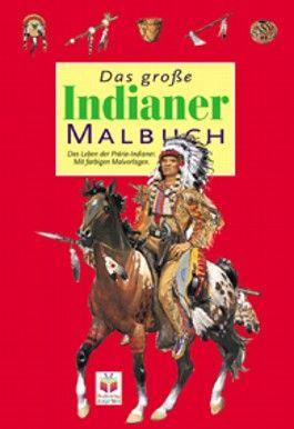 Das große Indianermalbuch