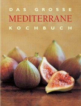 Das große mediterrane Kochbuch