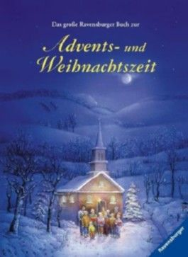 Das große Ravensburger Buch zur Advents- & Weihnachtszeit