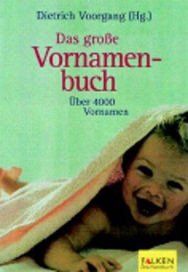 Das grosse Vornamenbuch : über 4000 Vornamen.