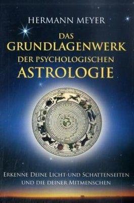 Das Grundlagenwerk der psychologischen Astrologie