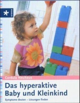 Das hyperaktive Baby und Kleinkind