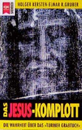Das Jesus Komplott. Die Wahrheit über das 'Turiner Grabtuch'.