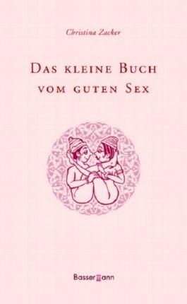Das kleine Buch vom guten Sex
