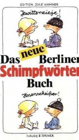 Das neue Berliner Schimpfwörterbuch