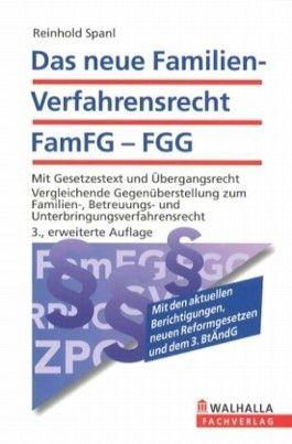 Das neue Familienverfahrensrecht FamFG - FGG