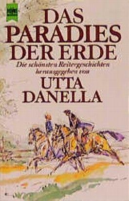 Das Paradies der Erde. Die schönsten Reitergeschichten.