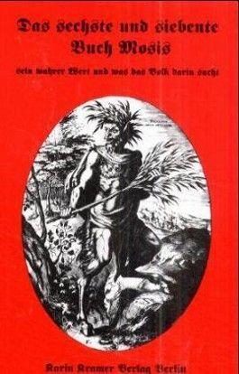 Das sechste und siebente Buch Mosis sein wahrer Wert und was das Volk darin sucht