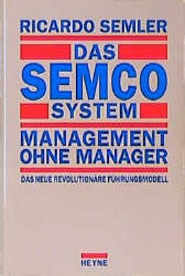 Das Semco System: Management ohne Manager