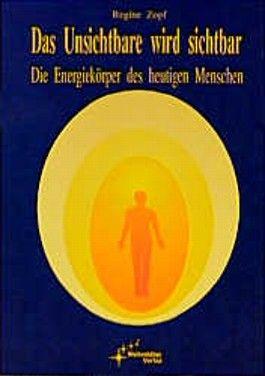 Das Unsichtbare wird sichtbar, Die Energiekörper des heutigen Menschen