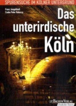 Das unterirdische Köln zu Fuss