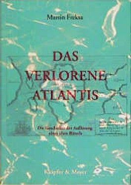 Das verlorene Atlantis. Die Geschichte der Auflösung eines Rätsels