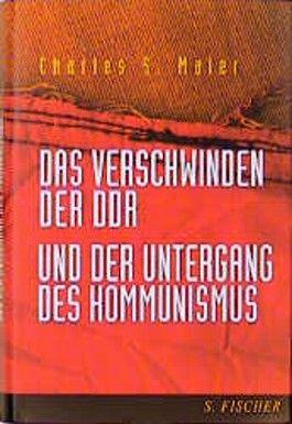 Das Verschwinden der DDR und der Untergang des Kommunismus