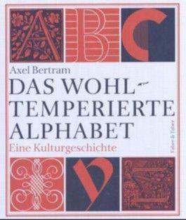 Das wohltemperierte Alphabet