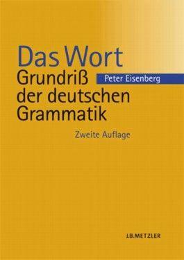 Das Wort (Grundriß der deutschen Grammatik, Bd. 1)