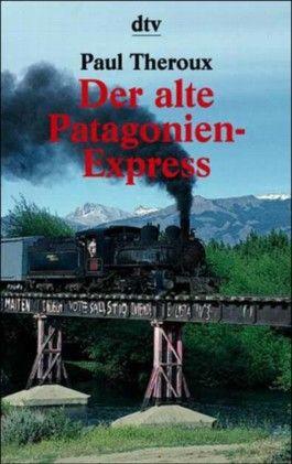 Der alte Patagonien-Express