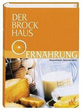 Der Brockhaus Ernährung. Gesund essen, bewusst leben