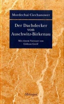 Der Dachdecker von Auschwitz-Birkenau