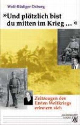 Der Erste Weltkrieg erlebt von Zeitzeugen