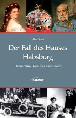 Der Fall des Hauses Habsburg