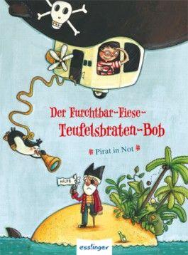 Der Furchtbar-Fiese-Teufelsbraten-Bob - Pirat in Not
