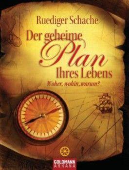 Der geheime Plan Ihres Lebens