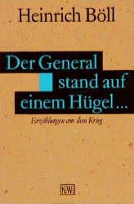 Der General stand auf einem Hügel . . .