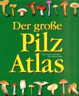 Der große Pilz-Atlas