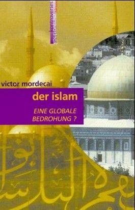 Der Islam, eine globale Bedrohung?