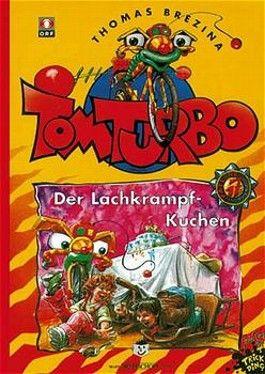 Tom Turbo - Der Lachkrampfkuchen