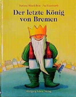 Der letzte König von Bremen