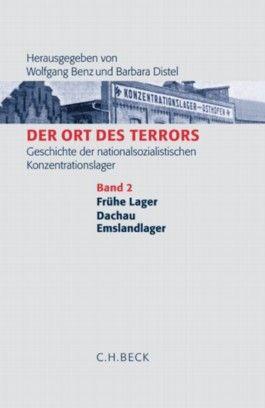 Der Ort des Terrors. Geschichte der nationalsozialistischen Konzentrationslager  Bd. 2: Frühe Lager, Dachau, Emslandlager
