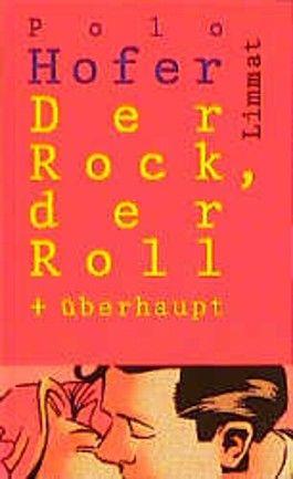 Der Rock, der Roll + überhaupt