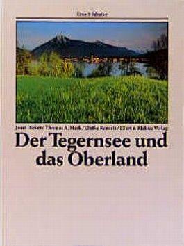Der Tegernsee und das Oberland