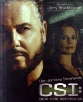 Der ultimative Serienguide CSI: Crime Scene Investigation