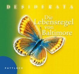 Desiderata, Die Lebensregel von Baltimore