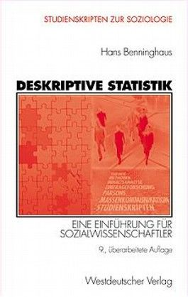 Deskriptive Statistik. Eine Einführung für Sozialwissenschaftler.