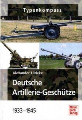 Deutsche Artillerie-Geschütze 1933-1945