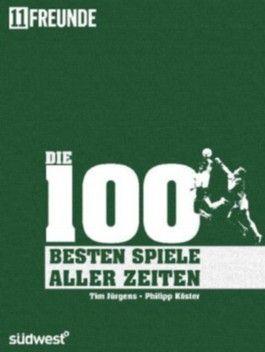 Die 100 besten (Fußball-)Spiele aller Zeiten