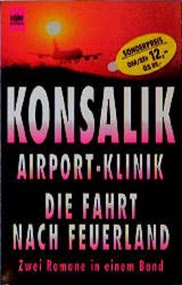 Die Airport- Klinik / Die Fahrt nach Feuerland