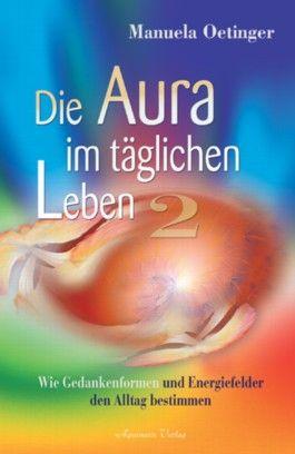 Die Aura im täglichen Leben 2