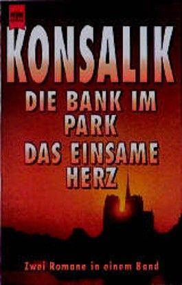 Die Bank im Park / Das einsame Herz