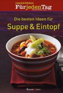 Die besten Ideen für Suppe & Eintopf