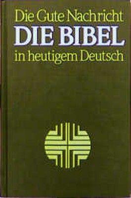 Die Bibel in heutigem Deutsch ohne die Spätschriften des Alten Testaments (Deuterokanonische Schriften/Apokryphen), (Nr.1852)