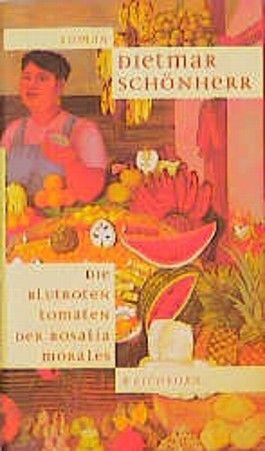 Die blutroten Tomaten der Rosalia Morales