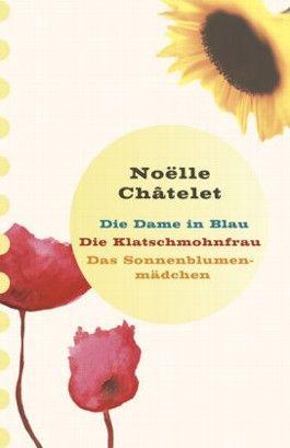 Die Dame in Blau / Die Klatschmohnfrau / Das Sonnenblumenmädchen