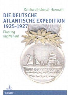 Die Deutsche Atlantische Expedition 1925-1927