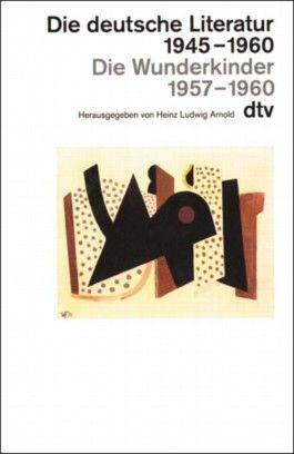 Die deutsche Literatur 1945-1960, Die Wunderkinder 1957-1960