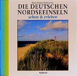 Die deutschen Nordseeinseln sehen und erleben
